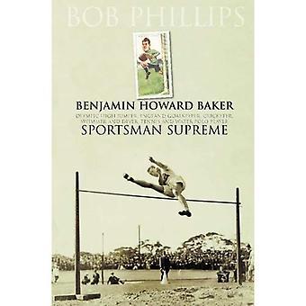 Benjamin Howard Baker, Sportsman Supreme