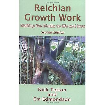 Reichian Growth Work: melting the blocks to life and love