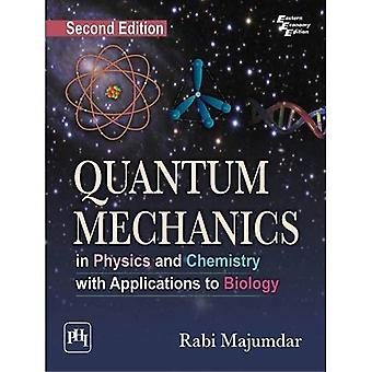 Quantum Mechanics: In Physics and Chemistry with Applications to Biology