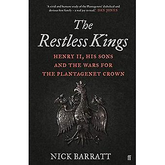 The Restless Kings: Henry II, His Sons and the Wars� for the Plantagenet Crown
