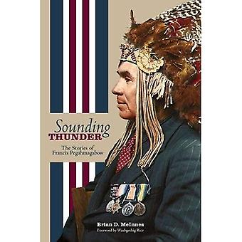 Sounding Thunder: The Stories of Francis Pegahmagabow (Critical Studies in Native History)