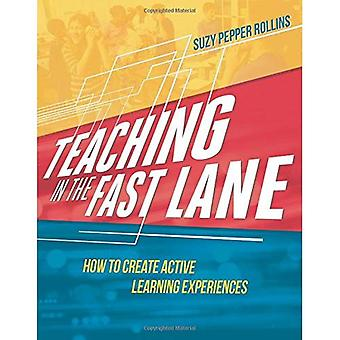 Teaching in the Fast Lane:� How to Create Active Learning Experiences