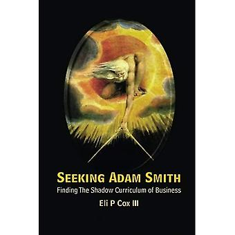 Seeking Adam Smith: Finding� the Shadow Curriculum of Business