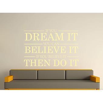 Drøm det mener det lave det Wall Art klistermærke - Beige