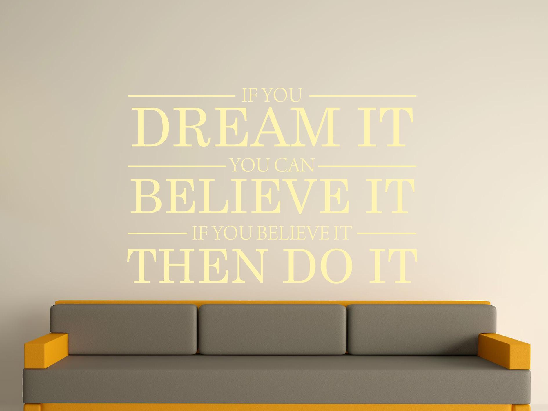 Dream It Believe It Do It Wall Art Sticker - Beige