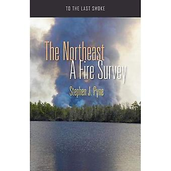 The Northeast: A Fire Survey (To the Last Smoke)