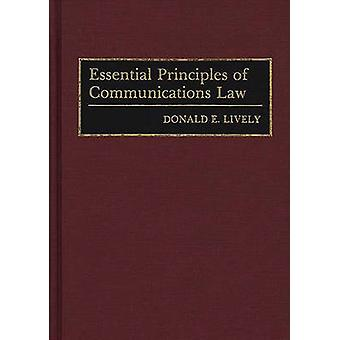 Essential Principles of Communications Law by Lively & Donald E