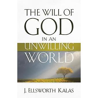 Guds i en ovillig värld av Kalas & J. Ellsworth