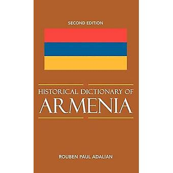 Historical Dictionary of Armenia by Adalian & Rouben Paul