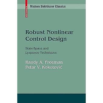 Contrôle non linéaire robuste Design StateSpace et Techniques de Lyapunov par Freeman & Randy