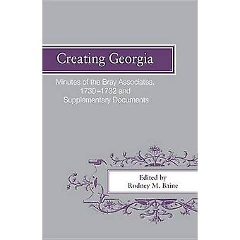 Erstellen von Georgien Minuten die Bray, ordnet 17301732 und ergänzende Dokumente von Baine & Rodney M.