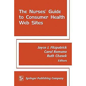 The Nurses Guide to Consumer Health Websites by Romano & Carol
