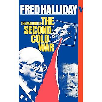 The Making of the Second Cold War by Halliday & Fred