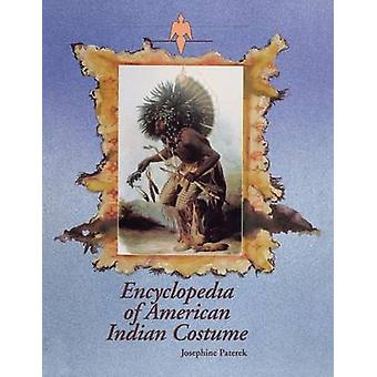 Encyclopedia of American Indian Costume by Paterek & Josephine