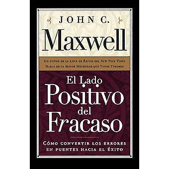 El lado positivo del fracaso by Maxwell & John C.