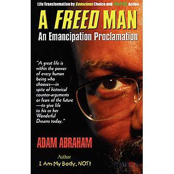 Un homme libéré une Proclamation d'émancipation par Abraham & Adam E