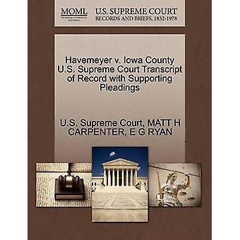 Havemeyer v. Iowa County U.S. Supreme Court Transcript of Record with Supporting Pleadings by U.S. Supreme Court