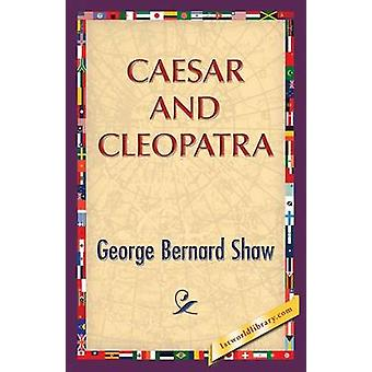 Caesar and Cleopatra by Shaw & George Bernard