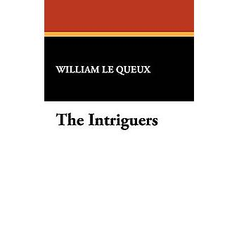 The Intriguers by Le Queux & William