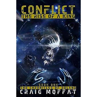 Conflict The Rise Of A King revised by Moffat & Craig