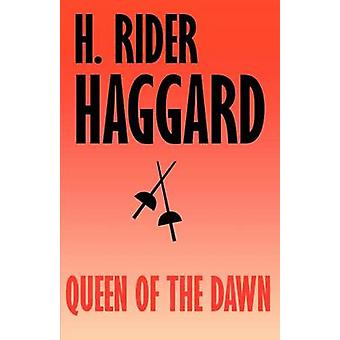 Queen of the Dawn A Love Tale of Old Egypt by Haggard & H. Rider