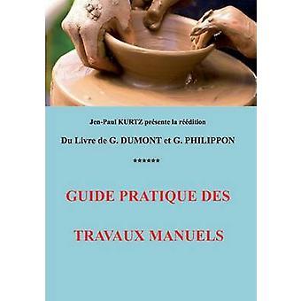 Guide pratique des travaux manuels by Kurtz & JeanPaul