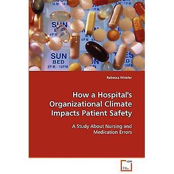 Hvordan en hospitaler organisatoriske klima påvirker patienternes sikkerhed af Winkler & Rebecca