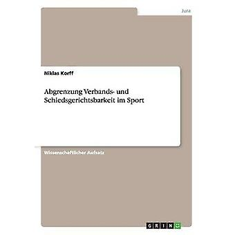 Abgrenzung Verbands und Schiedsgerichtsbarkeit im Sport door Korff & Niklas
