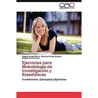 Ejercicios Para Metodologia de Investigacion y Estadisticas por Jorge Molina Migdaly