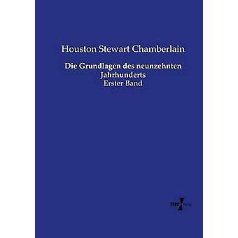 Die Grundlagen des neunzehnten Jahrhunderts by Chamberlain & Houston Stewart