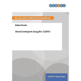 Branchenreport Ausgabe 12014 door Reuter & Robert