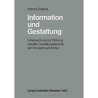 Informatie und Gestaltung Untersuchung zur Wirkung visueller Gestaltungstechnik von Fernsehnachrichten door Graebe & Helmut