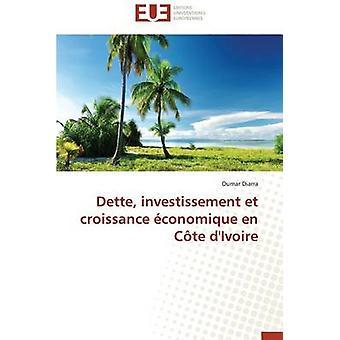 Dette investissement et croissance conomique en cte divoire by DIARRAO