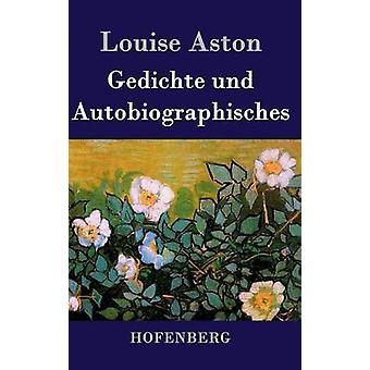 Gedichte und Autobiographisches by Louise Aston