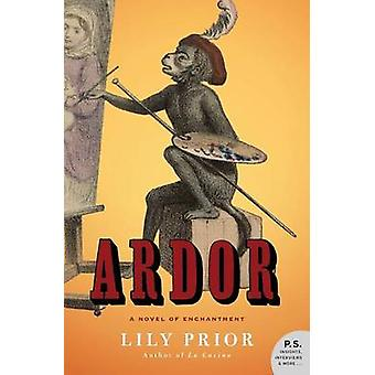 Ardor - A Novel of Enchantment by Lily Prior - 9780060527891 Book
