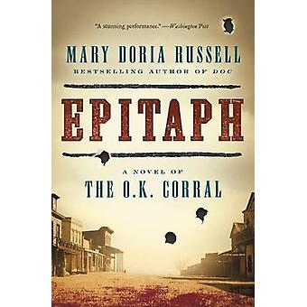 Epitaph - A Novel of the O.K. Corral by Mary Doria Russell - 978006219