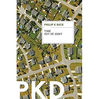 Time Out of Joint by Philip K Dick - 9780547572581 Book