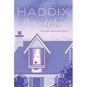 Because of Anya by Haddix - Margaret Peterson - 9780689869938 Book