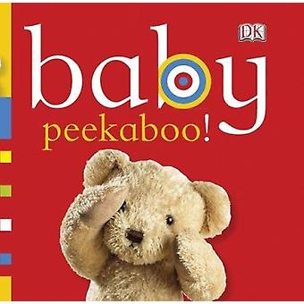 Baby - Peekaboo! by DK Publishing - 9780756671655 Book