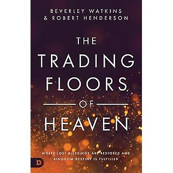 The Trading Floors of Heaven - Where Lost Blessings Are Restored and K