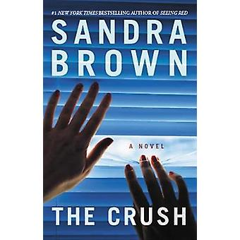 The Crush by Sandra Brown - 9781478948070 Book
