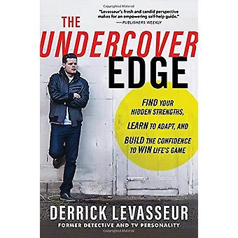 The Undercover Edge - Find Your Hidden Strengths - Learn to Adapt - an
