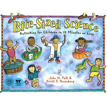 Bite-Sized Science - Activities for Children in 15 Minutes or Less by