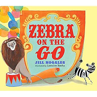 Zebra on the Go by Jill Nogales - 9781561459117 Book