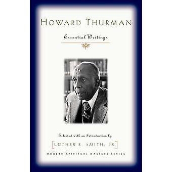 Howard Thurman - Essential Writings by Luther E. Smith - 9781570756702