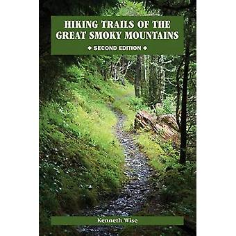 Hiking Trails of the Great Smoky Mountains (2nd) by Ken Wise - 978162