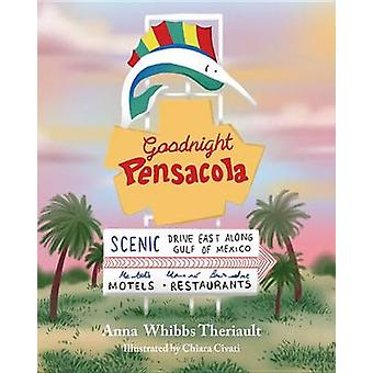 Goodnight Pensacola by Anna Theriault - 9781631771439 Book