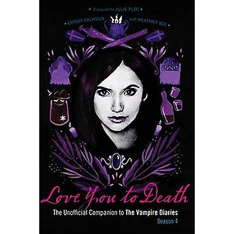 Love You to Death - Season 4 - The Unofficial Companion to the Vampire