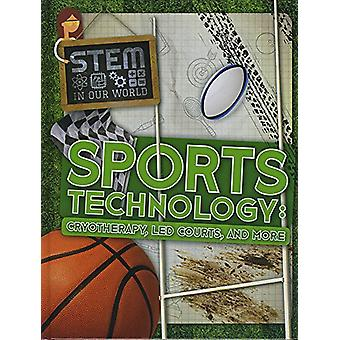 Sports Technology - Cryotherapy - LED Courts - and More by John Wood -