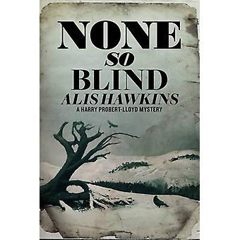 None So Blind by Alis Hawkins - 9781911332114 Book